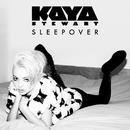 Sleepover/Kaya Stewart