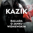 Ballada o Janku Wisniewskim/Kazik