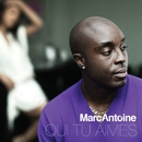 Qui Tu Aimes (Vidéo Officielle)/Marc Antoine