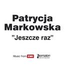 Jeszcze Raz/Patrycja Markowska