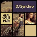 Heal Your Pain/DJ Synchro