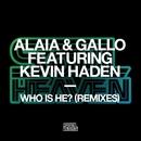 Who Is He? (feat. Kevin Haden) [Remixes]/Alaia & Gallo