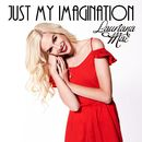 Just My Imagination/Lauriana Mae