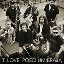 Poeci Umieraja/T.LOVE