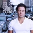 No me dejes así EP/Felipe Santos