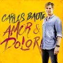 Amor y Dolor (Original Pop Version)/Carlos Baute