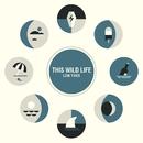 Break Down/This Wild Life
