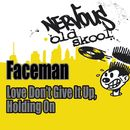 Love (Don't Give It Up) / Holding On/Faceman