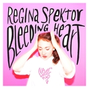 Bleeding Heart/regina spektor
