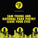 Close Your Eyes (Day Mix)/Sam Young, National Park Poetry