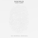 No Worries (Remixes)/Disciples & David Guetta