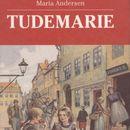 Tudemarie - Tudemarie 1 (uforkortet)/Maria Andersen