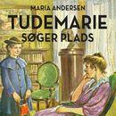Tudemarie søger plads - Tudemarie 2 (uforkortet)/Maria Andersen