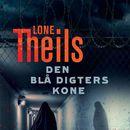 Den blå digters kone (uforkortet)/Lone Theils