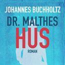 Dr. Malthes hus (uforkortet)/Johannes Buchholtz