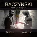 Baczynski - Piesn O Szczesciu/Czeslaw Spiewa & Mela Koteluk