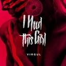 I Need This Girl/Virgul