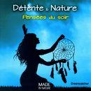 Détente et nature: Pensées du soir/Dreamcatcher