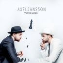 Two Of A Kind/Axel Jansson