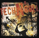 Tech N' Roll/Seek Irony