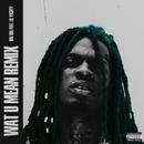Wat U Mean (feat. Lil Yachty) [Remix]/Dae Dae