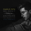 We Don't Talk Anymore (feat. Selena Gomez) [Junge Junge Remix]/Charlie Puth