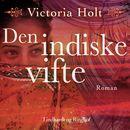 Den indiske vifte (uforkortet)/Victoria Holt