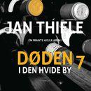 Døden i Den hvide by - Frantz Hjejle 7 (uforkortet)/Jan Thiele