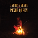 Pixie Queen/Anthony Green