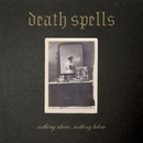 Nothing Above, Nothing Below/Death Spells