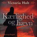 Kaerlighed og haevn (uforkortet)/Victoria Holt