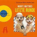 Letzte Runde (Autorisierte Lesefassung)/Moritz Matthies