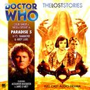 The Lost Stories, Series 1.5: Paradise 5 (Unabridged)/Doctor Who