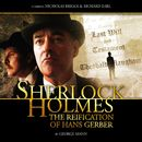 The Reification of Hans Gerber (Audiodrama Unabridged)/Sherlock Holmes