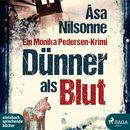 Dünner als Blut (Ungekürzt)/Åsa Nilsonne
