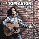 Nutz die Zeit/Tom Astor