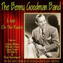 The Benny Goodman Band Live on the Radio/Benny Goodman