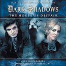 1-1: The House of Despair (Audiodrama Unabridged)/Dark Shadows