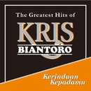 Kerinduan Kepadamu - The Greatest Hits of Kris Biantoro/Kris Biantoro