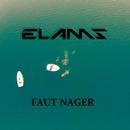 Faut nager/Elams