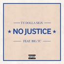 No Justice (feat. Big TC)/Ty Dolla $ign