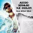 Due giganti (Paul Bryan Remix)/Alessio Bernabei