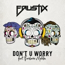 Don't U Worry (feat. Barbara Moleko)/Faustix