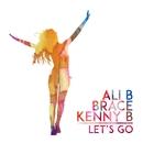 Let's Go (feat. Kenny B & Brace)/Ali B