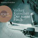 Der nasse Fisch (Autorisierte Lesefassung)/Volker Kutscher