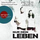 Nur dein Leben - Psychothriller (Ungekürzte Lesung)/Peter James