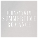 Summertime Romance/JOHNNYSWIM