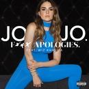 F*** Apologies. (feat. Wiz Khalifa)/JoJo