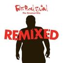 Greatest Hits Remixed/Fatboy Slim