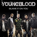 Blame it on You/Youngblood